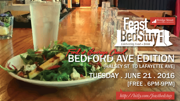 Feast BedStuy: Bedford Avenue x June 21