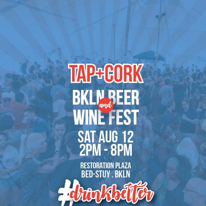Tap+Cork: Brooklyn Beer & Wine Fest